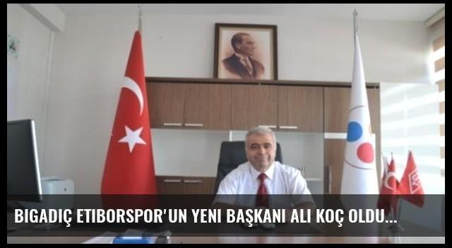 Bigadiç Etiborspor'un Yeni Başkanı Ali Koç Oldu