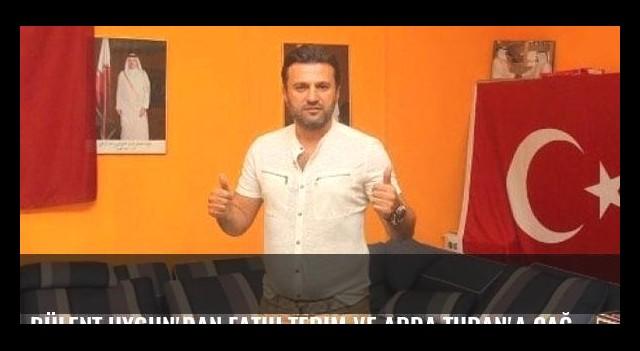 Bülent Uygun'dan Fatih Terim ve Arda Turan'a çağrı