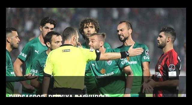 Bursaspor, PFDK'ya başvurdu!