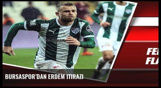 Bursaspor'dan Erdem itirazı