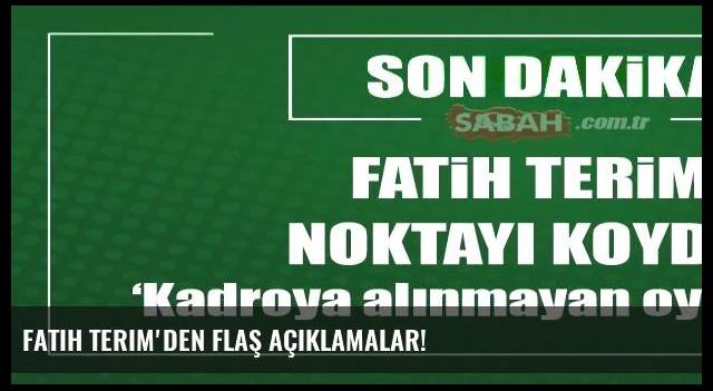 Fatih Terim'den flaş açıklamalar!