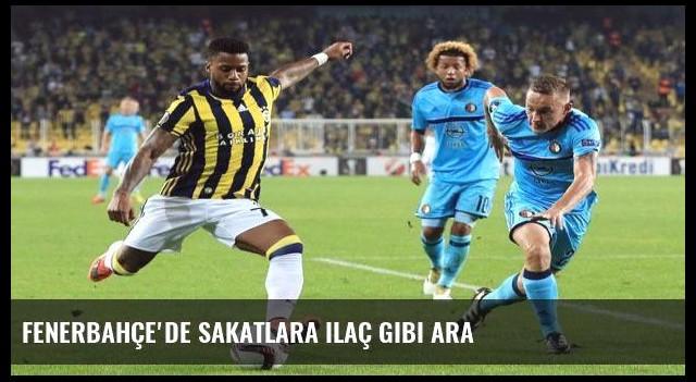 Fenerbahçe'de sakatlara ilaç gibi ara