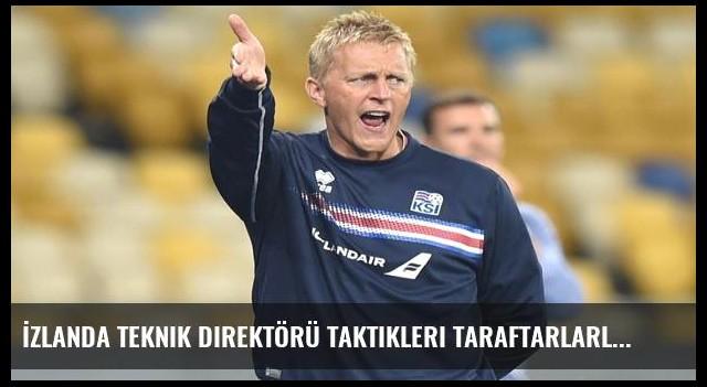 İzlanda Teknik Direktörü taktikleri taraftarlarla yapıyor