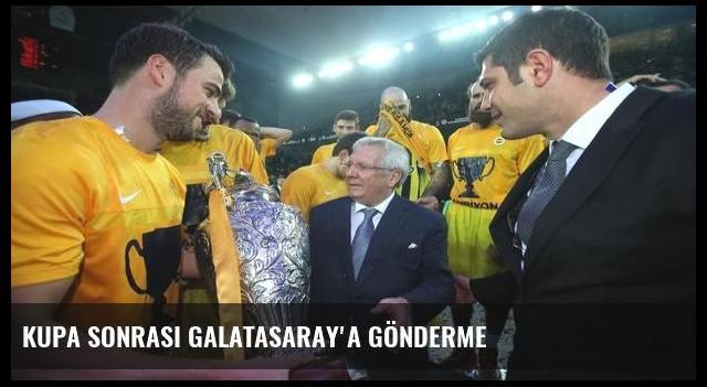 Kupa sonrası Galatasaray'a gönderme