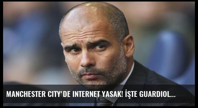 Manchester City'de internet yasak! İşte Guardiola'dan bomba kararlar...