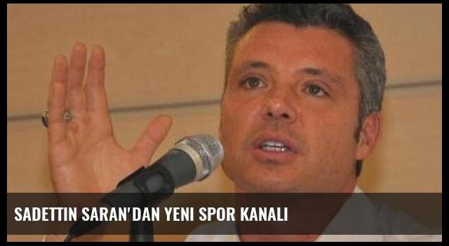 Sadettin Saran'dan yeni spor kanalı