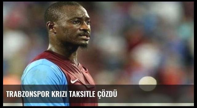 Trabzonspor krizi taksitle çözdü