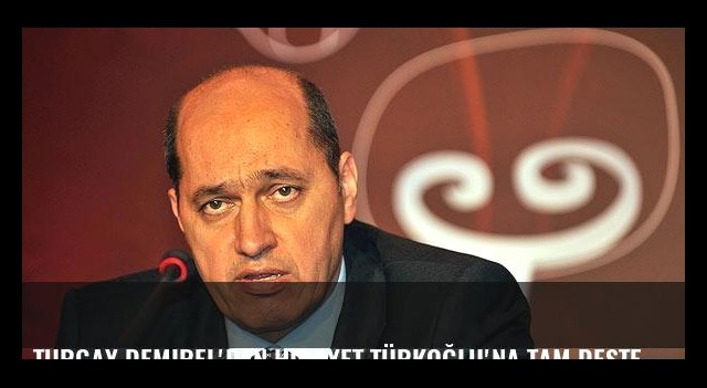 Turgay Demirel'den Hidayet Türkoğlu'na tam destek