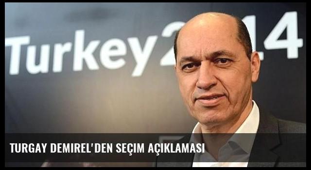 Turgay Demirel'den seçim açıklaması