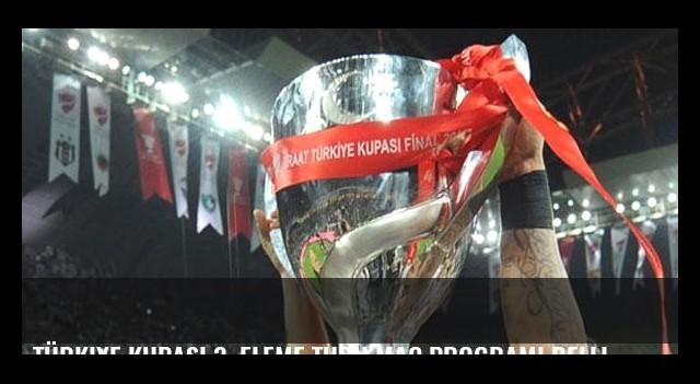 Türkiye Kupası 3. eleme turu maç programı belli oldu