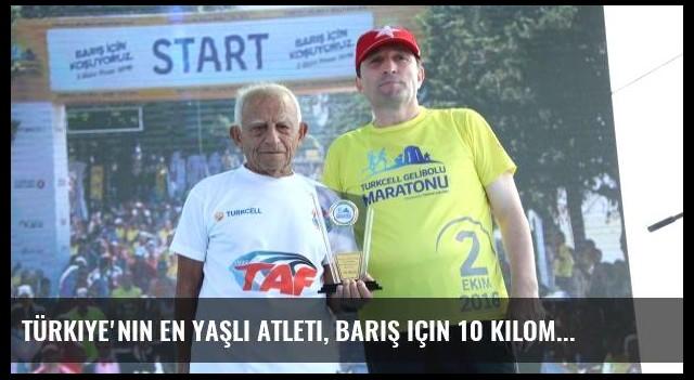 Türkiye'nin en yaşlı atleti, Barış için 10 kilometre koştu