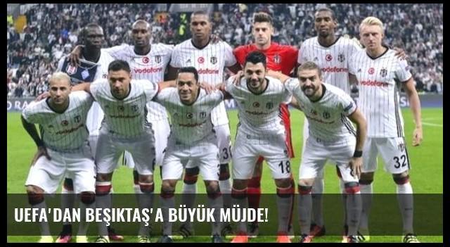 UEFA'dan Beşiktaş'a büyük müjde!