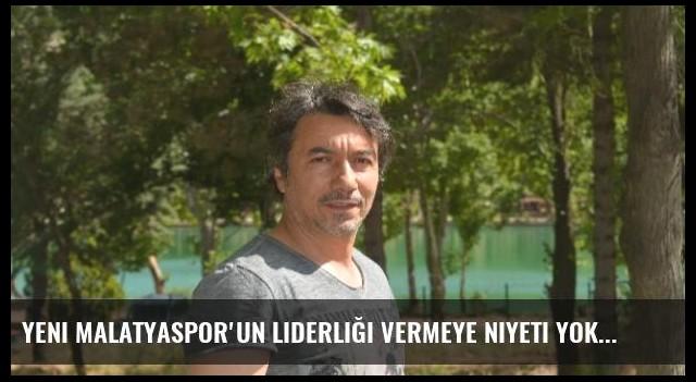 Yeni Malatyaspor'un Liderliği Vermeye Niyeti Yok
