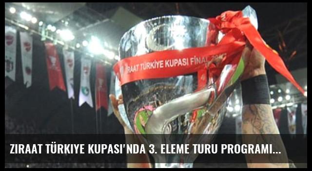 Ziraat Türkiye Kupası'nda 3. Eleme Turu Programı Açıklandı