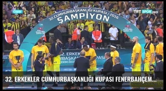 32. Erkekler Cumhurbaşkanlığı Kupası Fenerbahçemizin - Kupa Töreni