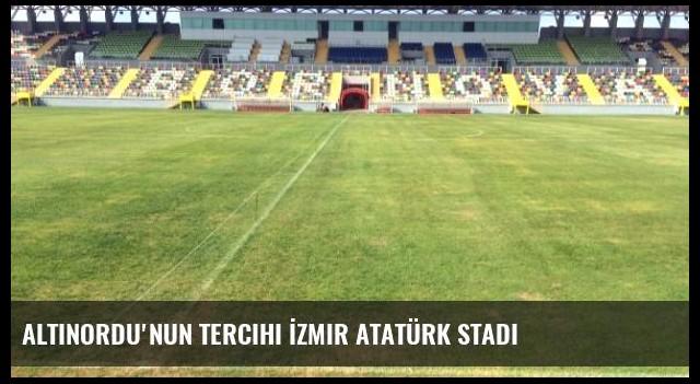 Altınordu'nun Tercihi İzmir Atatürk Stadı