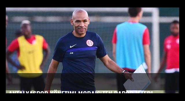 Antalyaspor yönetimi Morais'ten rapor istedi