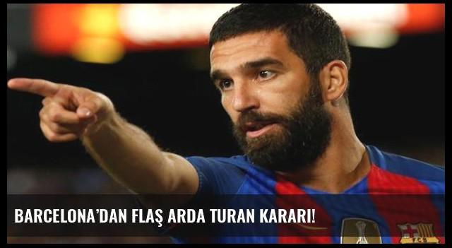 Barcelona'dan flaş Arda Turan kararı!