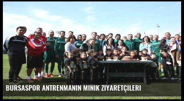 Bursaspor antrenmanın minik ziyaretçileri