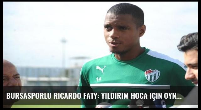 Bursasporlu Ricardo Faty: Yıldırım hoca için oynuyoruz!