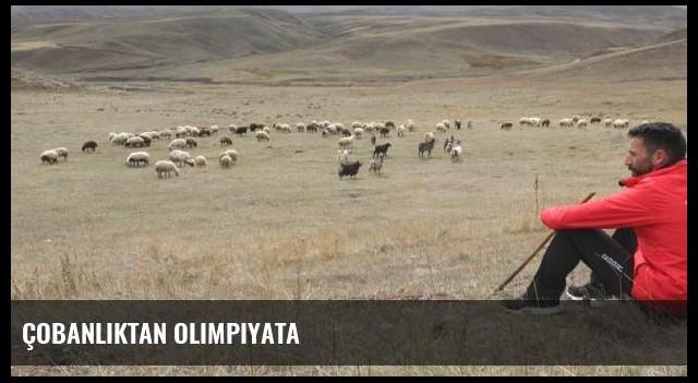 Çobanlıktan olimpiyata