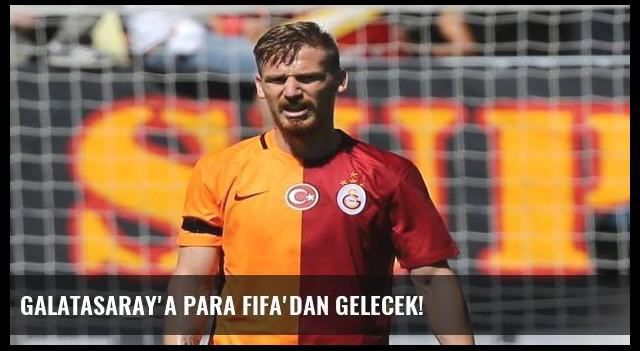 Galatasaray'a para FIFA'dan gelecek!