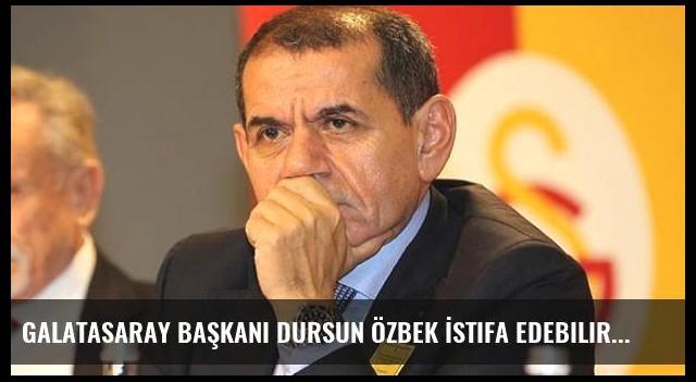 Galatasaray Başkanı Dursun Özbek İstifa Edebilir