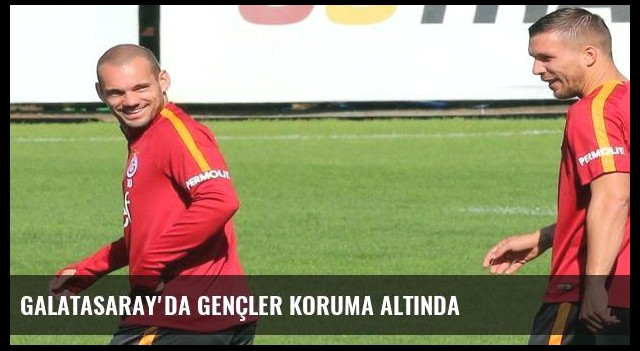 Galatasaray'da gençler koruma altında