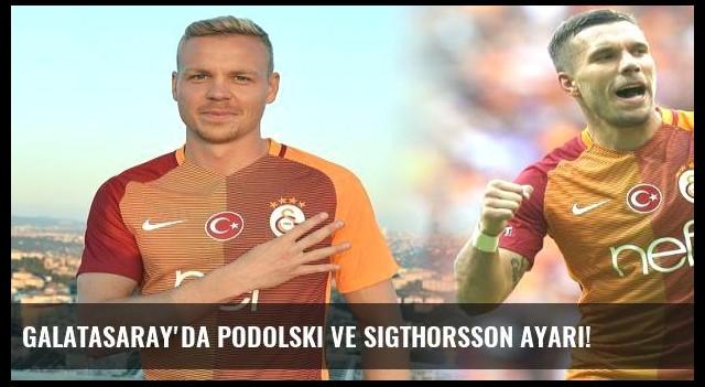 Galatasaray'da Podolski ve Sigthorsson ayarı!