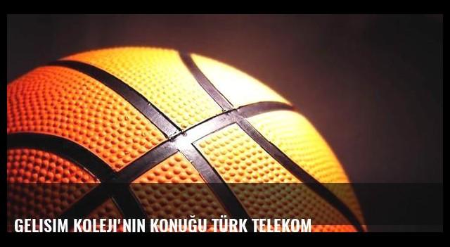 Gelişim Koleji'nin konuğu Türk Telekom