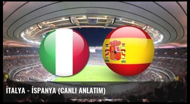 İtalya - İspanya (CANLI ANLATIM)