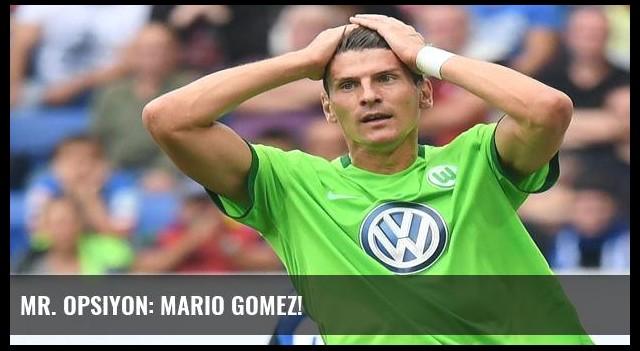 Mr. Opsiyon: Mario Gomez!