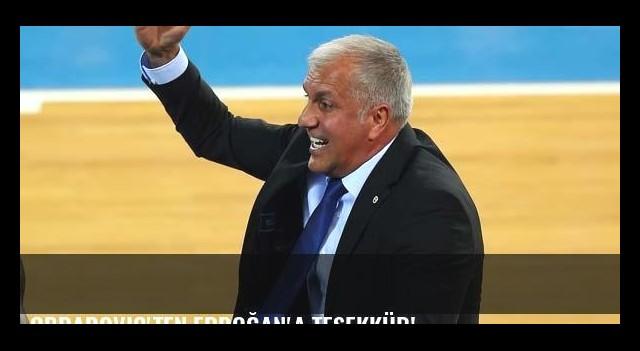Obradovic'ten Erdoğan'a teşekkür!