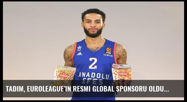Tadım, Euroleague'in Resmi Global Sponsoru oldu