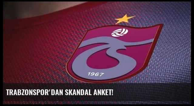 Trabzonspor'dan skandal anket!