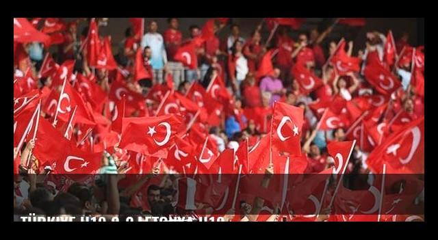 Türkiye U19 2-2 Letonya U19