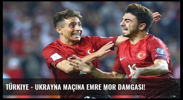 Türkiye - Ukrayna maçına Emre Mor damgası!