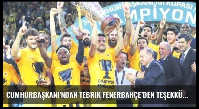 Cumhurbaşkanı'ndan tebrik Fenerbahçe'den teşekkür