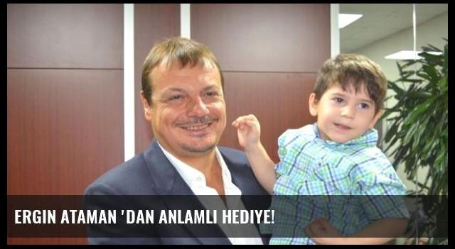 Ergin Ataman 'dan Anlamlı Hediye!