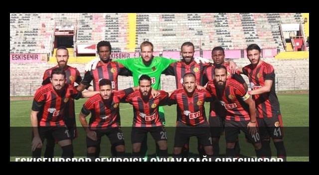 Eskişehirspor seyircisiz oynayacağı Giresunspor maçı için bilet basacak
