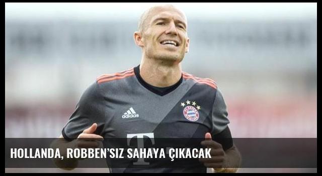 Hollanda, Robben'siz sahaya çıkacak