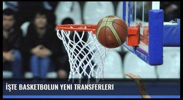 İşte basketbolun yeni transferleri