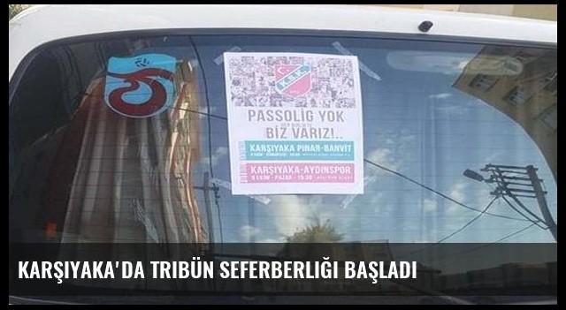 Karşıyaka'da tribün seferberliği başladı