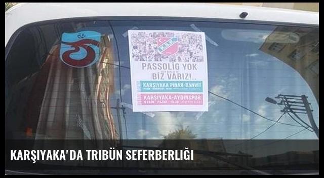 Karşıyaka'da tribün seferberliği