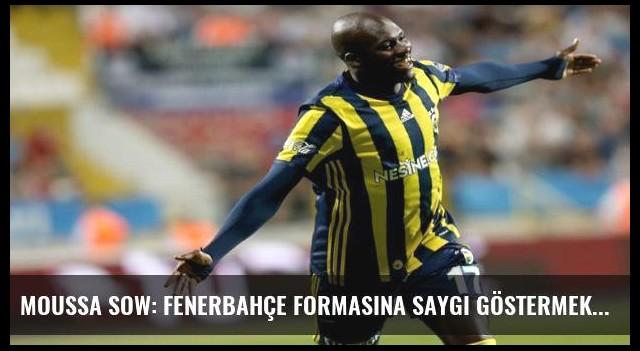 Moussa Sow: Fenerbahçe formasına saygı göstermek zorundayız