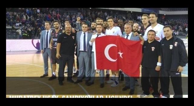 Muratbey Uşak, Şampiyonlar Ligi'nde!