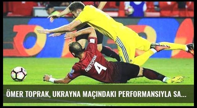Ömer Toprak, Ukrayna Maçındaki Performansıyla Saç Baş Yoldurdu