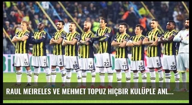 Raul Meireles ve Mehmet Topuz Hiçbir Kulüple Anlaşamadı