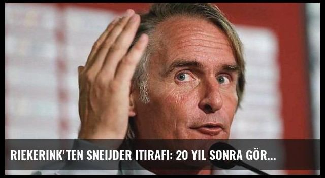 Riekerink'ten Sneijder itirafı: 20 yıl sonra görünce...