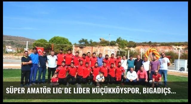 Süper Amatör Lig'de Lider Küçükköyspor, Bigadiçspor ile Karşılaşacak